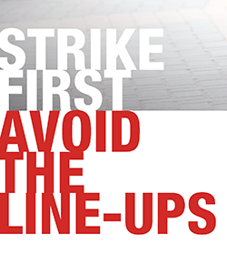 Strike First event - avoid the line-ups